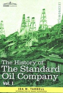The History of the Standard Oil Company, Vol. I (in Two Volumes) by Ida M. Tarbell, Danny Schechter (9781605207605) - PaperBack - Business & Finance Organisation & Operations