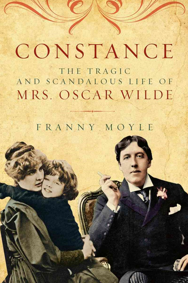 Constance - The Tragic and Scandalous Life of Mrs. Oscar Wilde