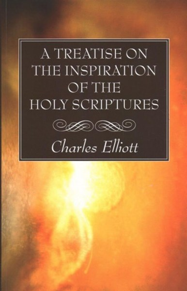 A Treatise on the Inspiration of the Holy Scriptures