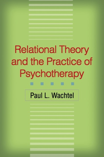 Relational Theory and the Practice of Psychotherapy