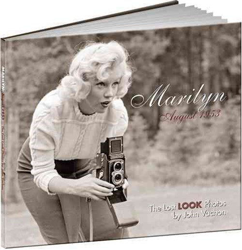 Marilyn, August 1953: The Lost LOOK Photographs