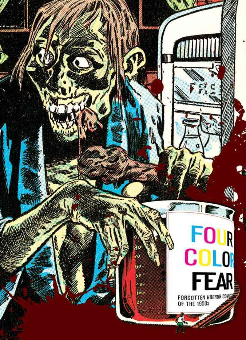 Four Color Fear Forgotten Horror Comics of the 1950S
