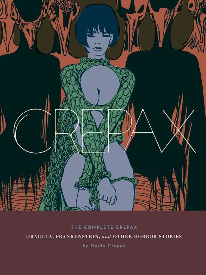 Crepax Dracula, Frankenstein, and Other Horror Stories