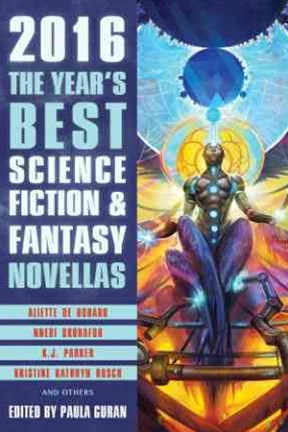 The Year's Best Science Fiction and Fantasy Novellas 2016