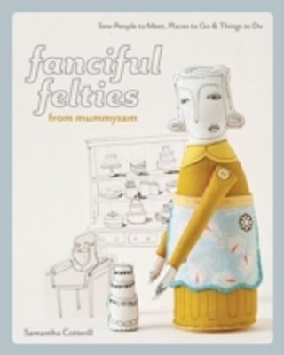 Fanciful Felties from MummySam
