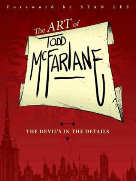 The Art of Todd Mcfarlane: the Devil's in the Details TP