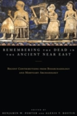 Remembering the Dead in the Ancient Near East
