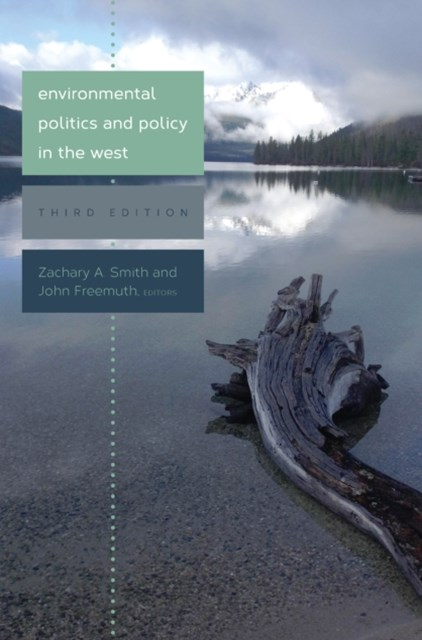 Environmental Politics and Policy in the West, Third Edition
