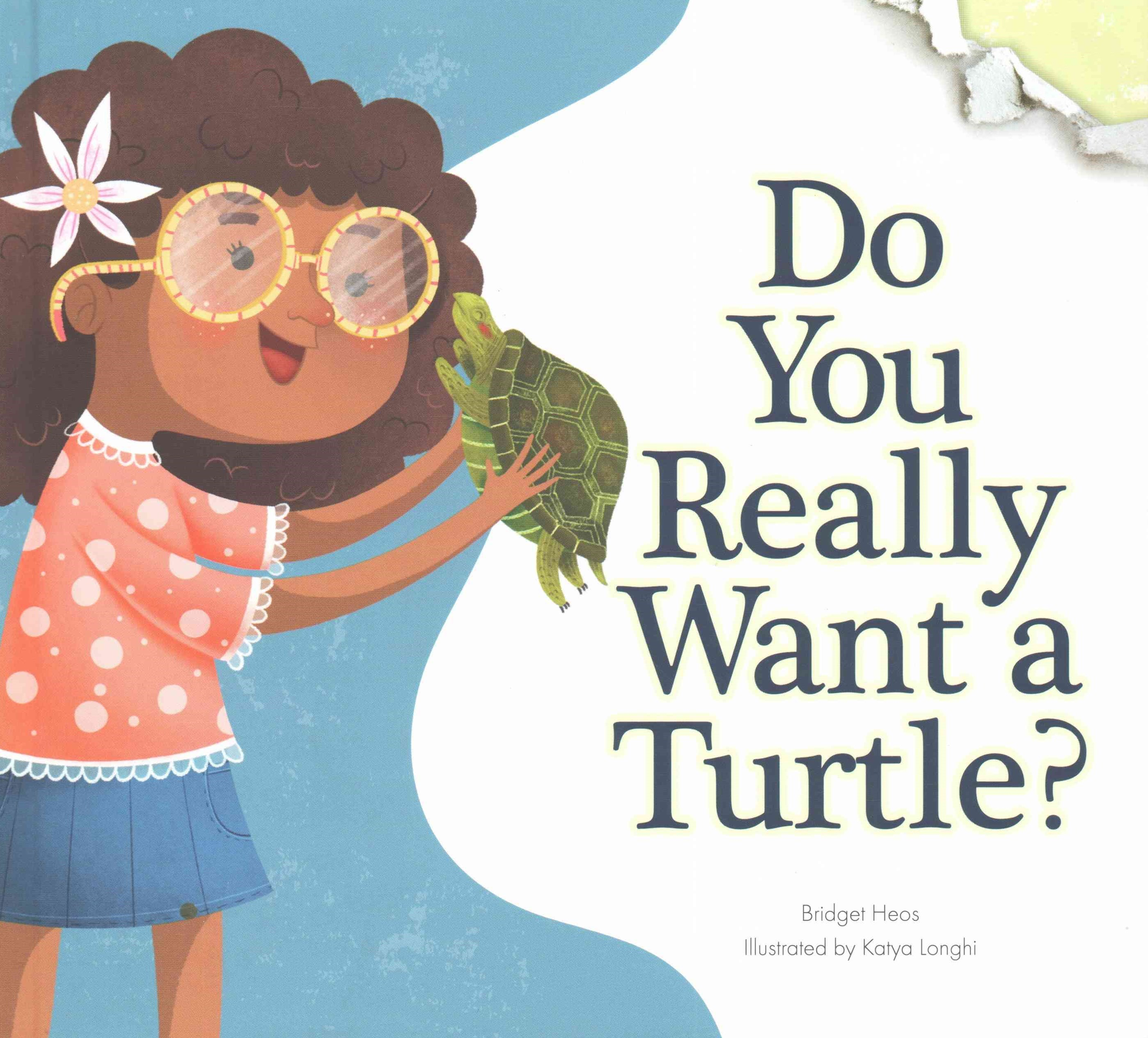 Do You Really Want a Turtle?