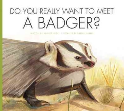 Do You Really Want to Meet a Badger?