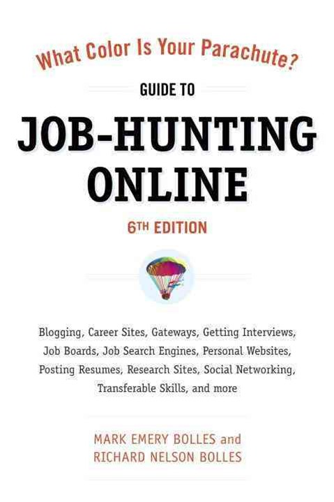 What Color Is Your Parachute? Guide To Job-Hunting Online 6th Ed