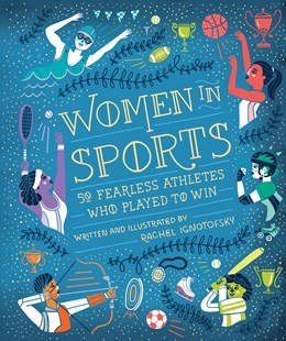 Women In Sports by Rachel Ignotofsky (9781607749783) - HardCover - Art & Architecture General Art