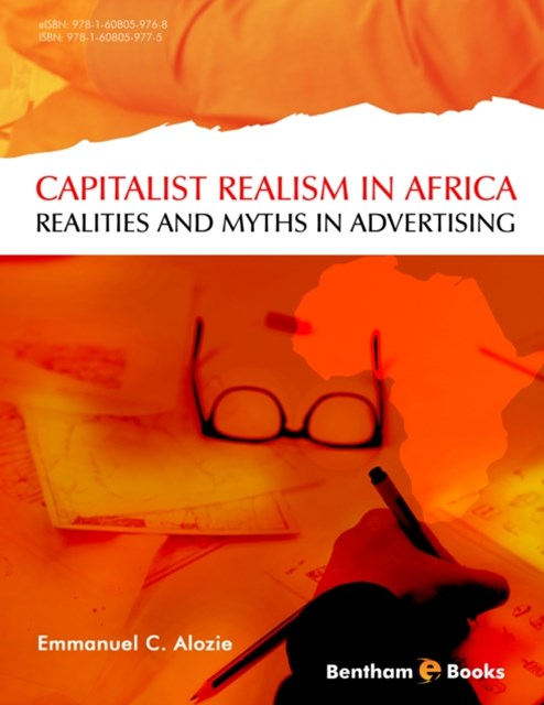 &quote;Capitalist Realism&quote; in Africa Realities and Myths in Advertising
