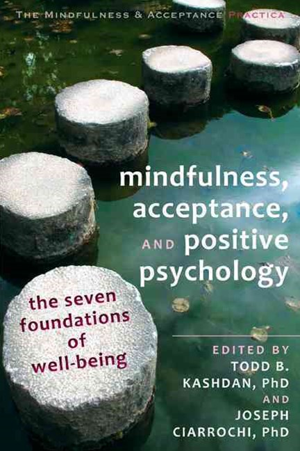 Mindfulness, Acceptance and Positive Psychology