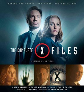 Complete X-Files by CHRIS KNOWLES, Matt Hurwitz, Frank Spotnitz, Chris Carter, Ramin Zahed (9781608878451) - HardCover