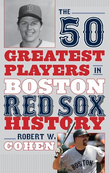 50 Greatest Players in Boston Red Sox History