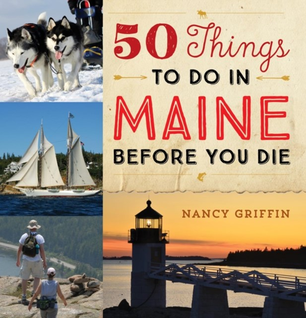 50 Things to Do in Maine Before You Die