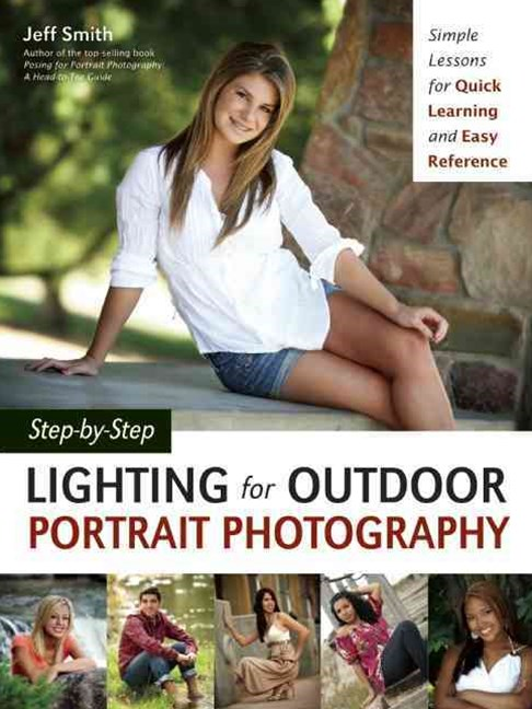 Step-by Step Lighting for Outdoor Portrait Photography