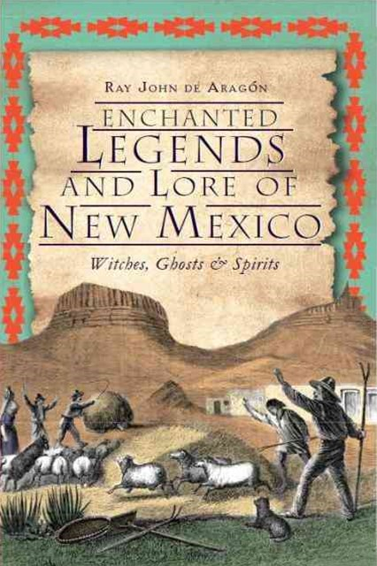 Enchanted Legends and Lore of New Mexico