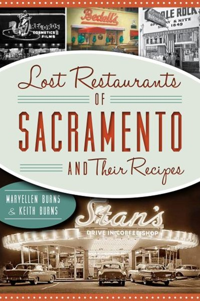 Lost Restaurants of Sacramento and Their Recipes