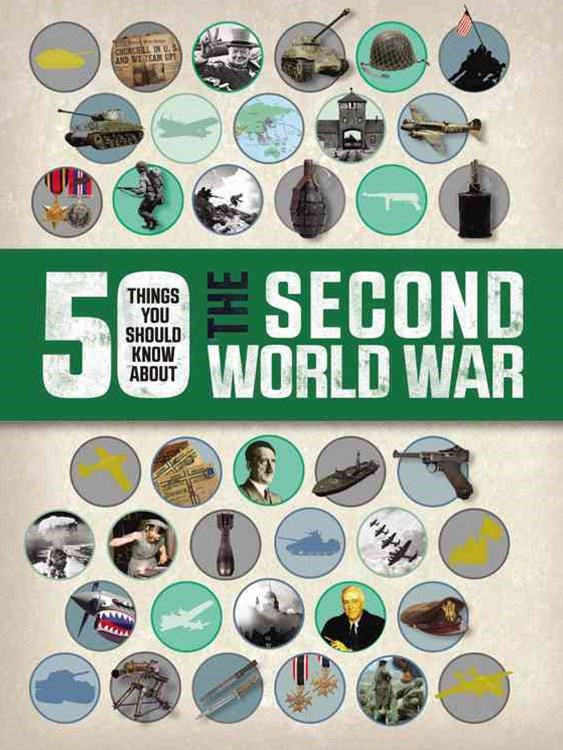 50 Thing You Should Know about the Second World War
