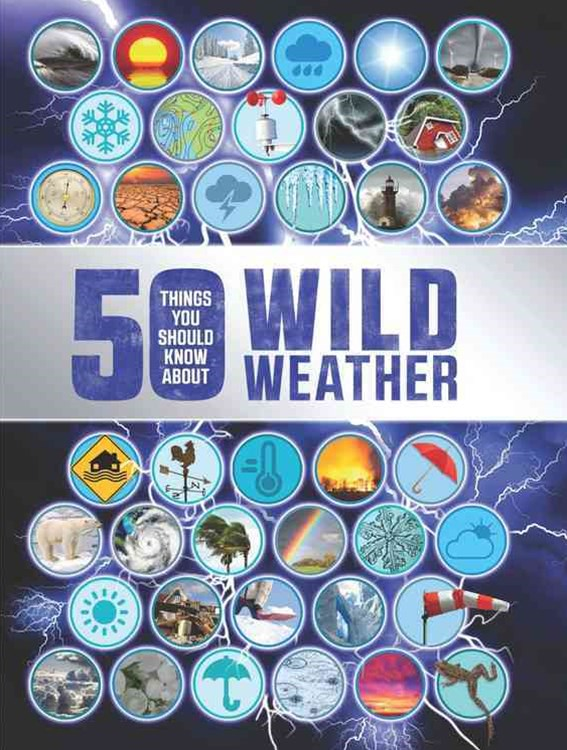 50 Things You Should Know about the Wild Weather