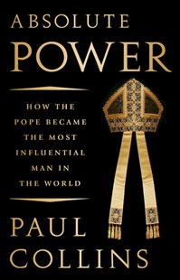 Absolute Power by Paul Collins (9781610398602) - HardCover - Politics Political Issues