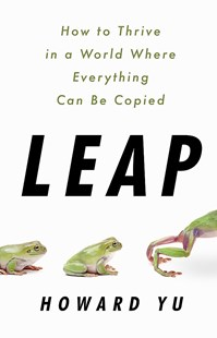 Leap by Howard Yu (9781610398817) - HardCover - Business & Finance Ecommerce