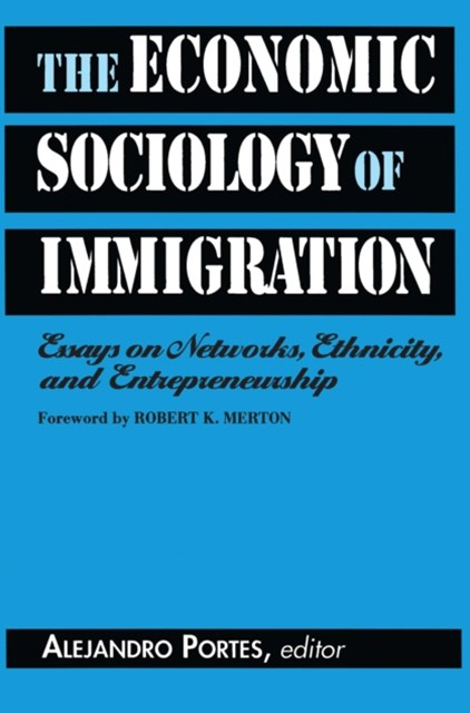 Economic Sociology of Immigration