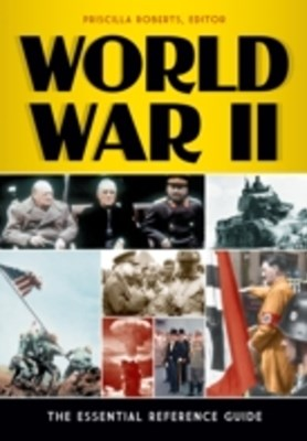 World War II: The Essential Reference Guide