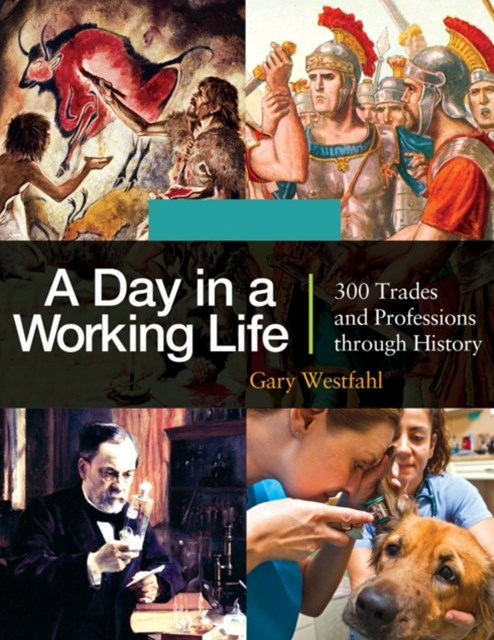 (ebook) Day in a Working Life: 300 Trades and Professions through History [3 volumes]