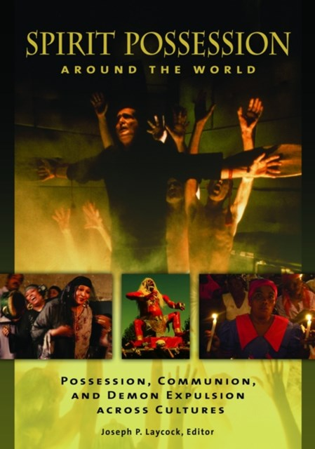 (ebook) Spirit Possession around the World: Possession, Communion, and Demon Expulsion across Cultures