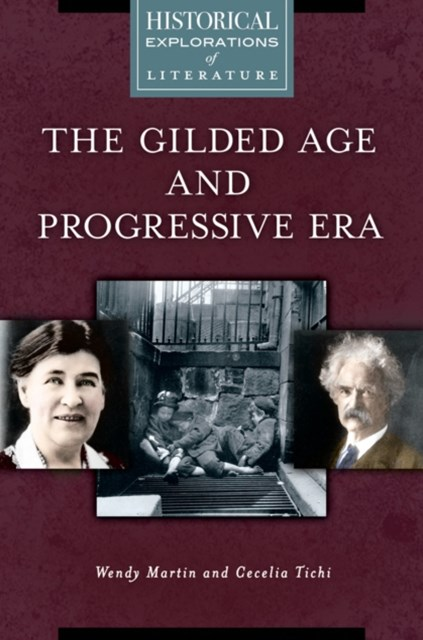 Gilded Age and Progressive Era: A Historical Exploration of Literature