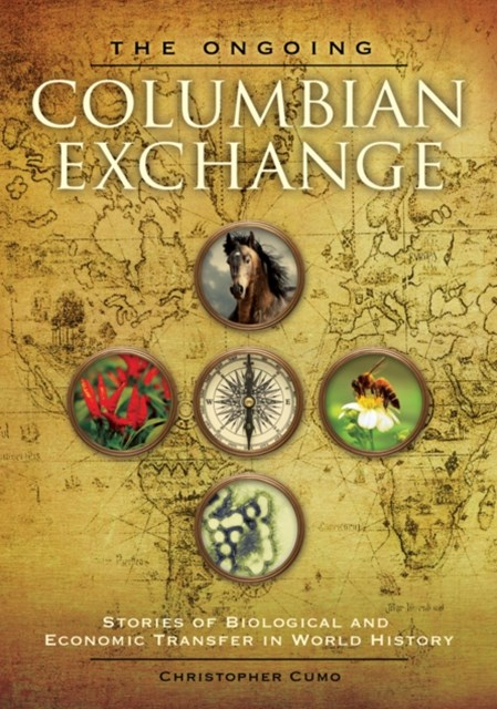 Ongoing Columbian Exchange: Stories of Biological and Economic Transfer in World History