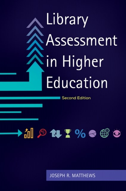 Library Assessment in Higher Education, 2nd Edition