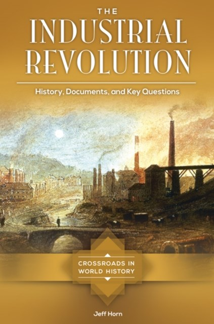 (ebook) Industrial Revolution: History, Documents, and Key Questions