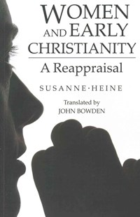 Women and Early Christianity by Susanne Heine, John Bowden (9781610979757) - PaperBack - Religion & Spirituality Christianity