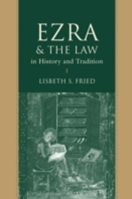 Ezra and the Law in History and Tradition