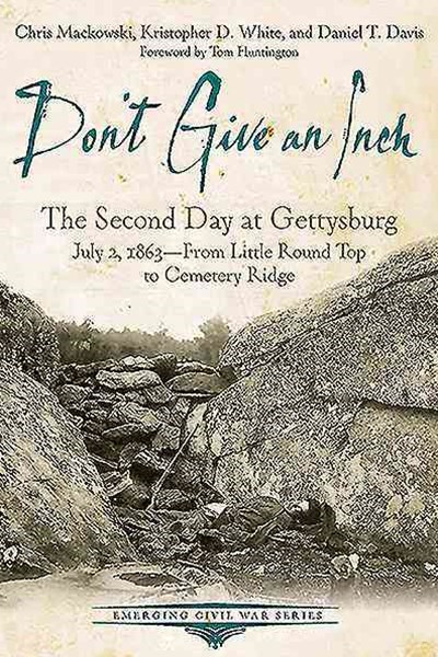 Don't Give an Inch: The Second Day at Gettysburg, July 2, 1863