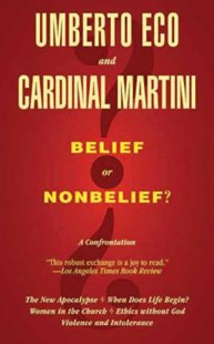 Belief or Nonbelief? by Umberto Eco, Carlo Maria Martini, Minna Proctor, Harvey Cox, Cardinal Martini (9781611456899) - PaperBack - Philosophy Modern