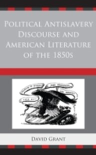 (ebook) Political Antislavery Discourse and American Literature of the 1850s - History Latin America