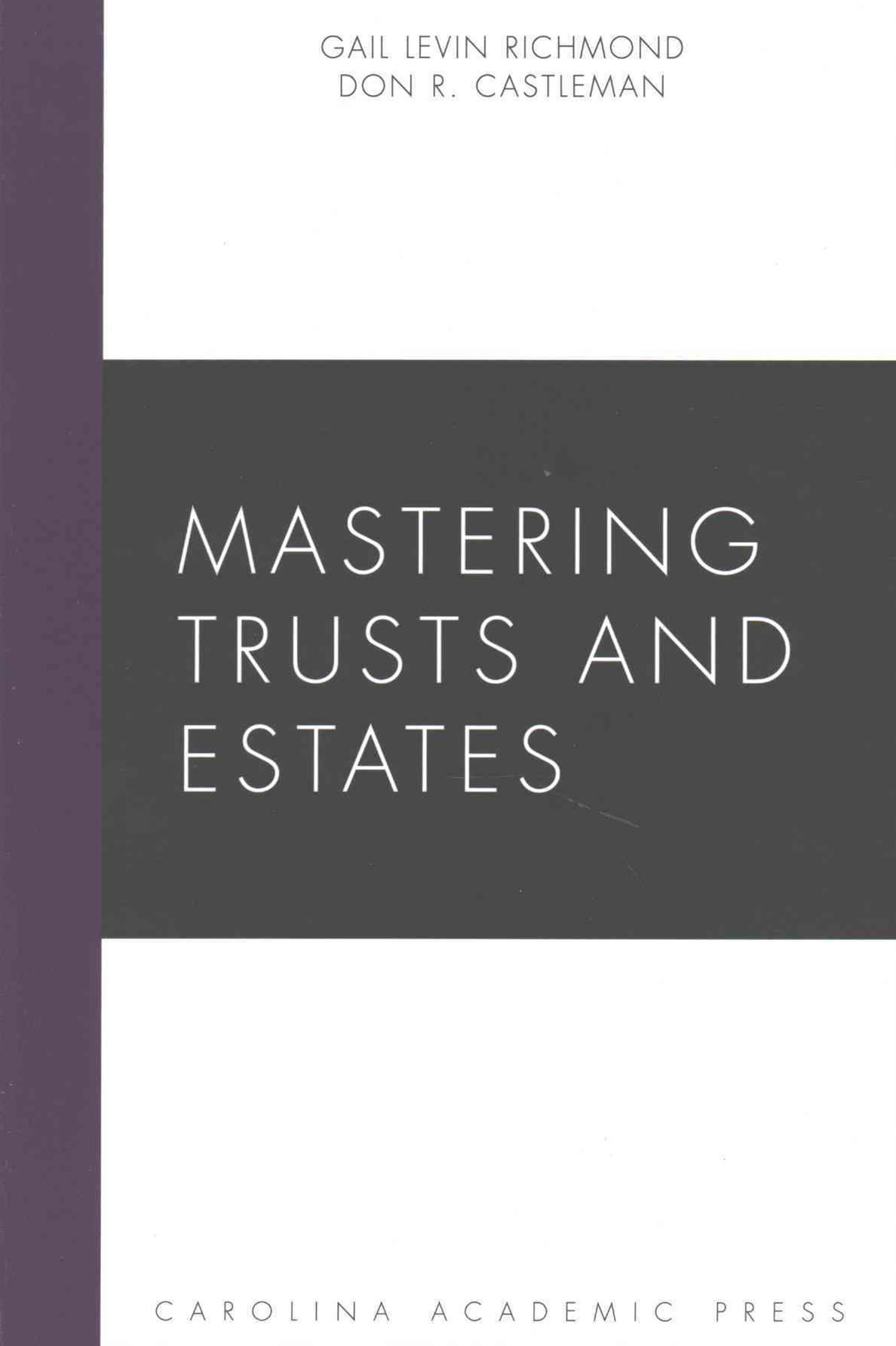 Mastering Trusts and Estates