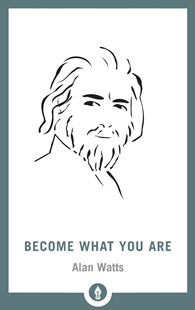 Become What You Are by Alan Watts (9781611805796) - PaperBack - Philosophy