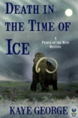 Death in the Time of Ice (A People of the Wind Mystery)