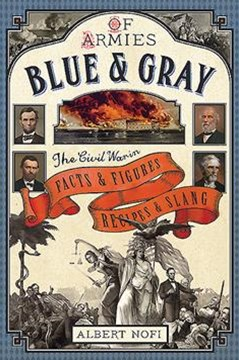 Blue and Gray Almanac: The Civil War in Facts and Figures, Recipes and Slang
