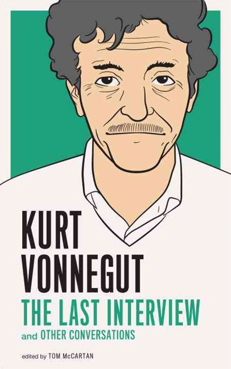Kurt Vonnegut - The Last Interview