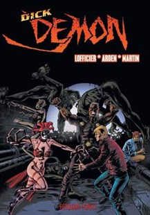 Dick Demon by Jean-Marc Lofficier, Manuel Martin Peniche, Jean-Marc Arden (9781612278742) - PaperBack - Graphic Novels Comics