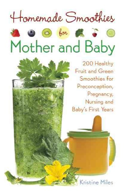 Homemade Smoothies for Mother and Baby