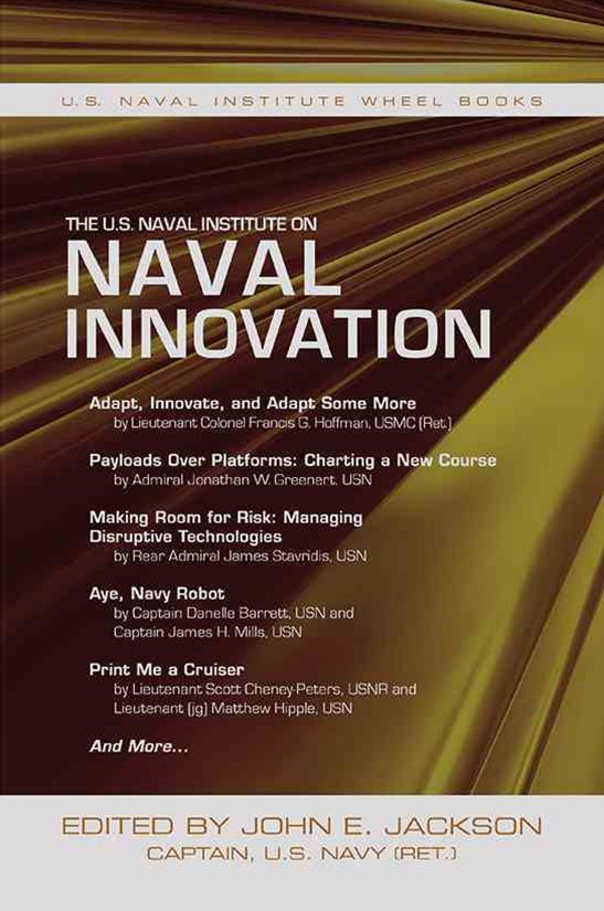 U.S. Naval Institute on Naval Innovation and Disruptive Technology