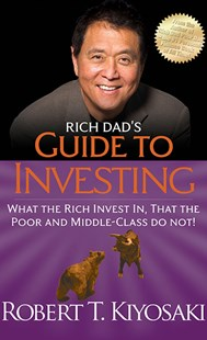 Rich Dad's Guide to Investing by Robert T. Kiyosaki (9781612680217) - PaperBack - Business & Finance Finance & investing